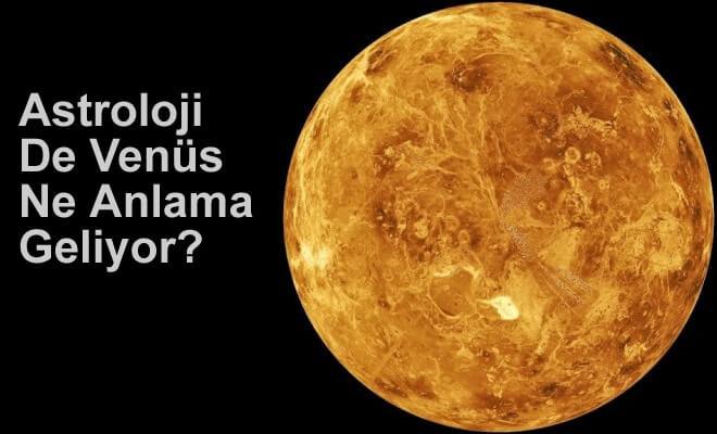 Astroloji De Venüs Ne Anlama Geliyor?